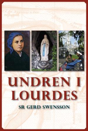 Undren i Lourdes - Swensson' Gerd - Artos & Norma Bokförlag