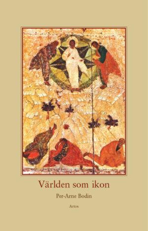 Världen som ikon - Bodin' Per-Arne - Artos & Norma Bokförlag