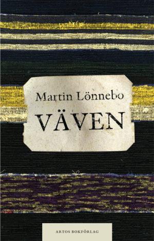Väven - Lönnebo' Martin - Artos & Norma Bokförlag