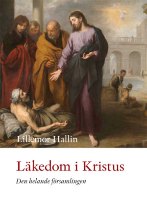 Läkedom i Kristus – den helande församlingen - Hallin' Lillemor - Artos & Norma Bokförlag