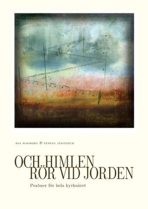 Och himlen rör vid jorden - Hagberg' Åsa - Artos & Norma Bokförlag