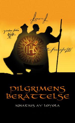 Pilgrimens berättelse - Ignatius av Loyola - Artos & Norma Bokförlag
