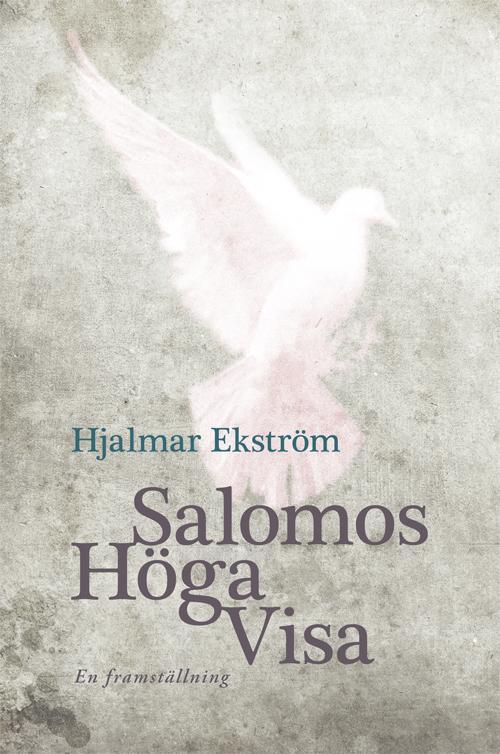 Salomos Höga Visa - Ekström' Hjalmar - Artos & Norma Bokförlag