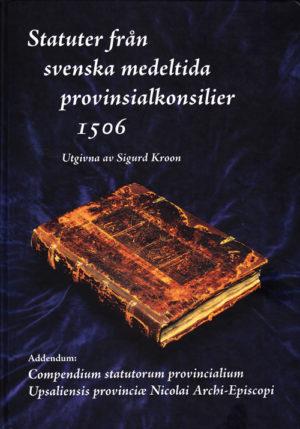 Statuter från svenska medeltida provinsialkonsilier 1506 - Kroon' Sigurd (red.) - Artos & Norma Bokförlag
