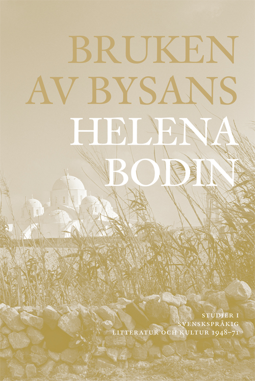 Bruken av Bysans - Bodin' Helena - Artos & Norma Bokförlag