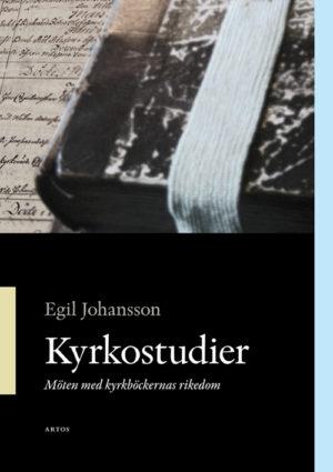Kyrkostudier Möten med kyrkböckernas rikedom - Johansson' Egil - Artos & Norma Bokförlag