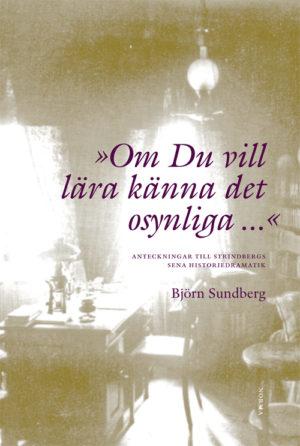 Om du vill lära känna det osynliga - Sundberg' Björn - Artos & Norma Bokförlag