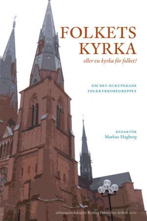 Folkets kyrka – eller en kyrka för folket? - Hagberg' Markus (red.) - Artos & Norma Bokförlag