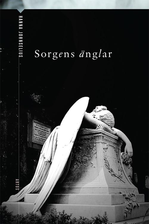 Sorgens änglar - Johnselius' Hanna - Artos & Norma Bokförlag