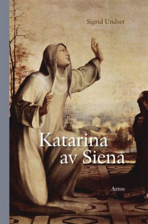 Katarina av Siena - Undset' Sigrid - Artos & Norma Bokförlag