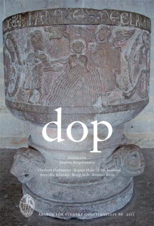 Dop – Svenskt Gudstjänstliv - Borgehammar' Stephan (red.) - Artos & Norma Bokförlag