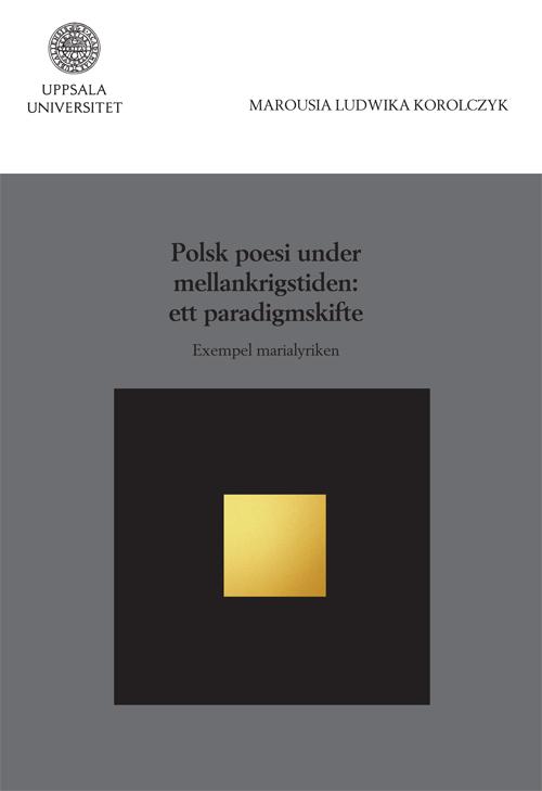 Polsk poesi under mellankrigstiden: ett paradigmskifte - Korolczyk' Marousia Ludwika - Artos & Norma Bokförlag