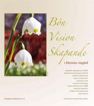 Bön Vision Skapande – i Herrens vingård - Hagerfors' Ingemar (red.) - Artos & Norma Bokförlag