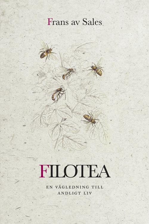 Filotea – En vägledning till andligt liv - Sales' Frans av - Artos & Norma Bokförlag