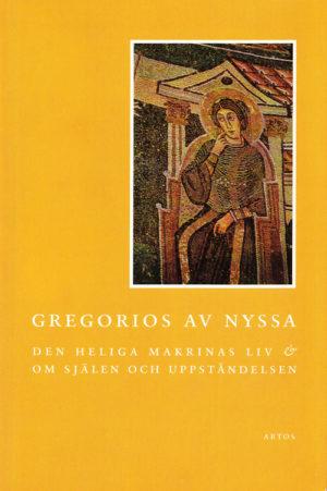 Den heliga Makrinas liv & om själen och uppståndelsen - Gregorius av Nyssa - Artos & Norma Bokförlag