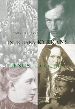 Inte bara kyrkans – Jesus i kulturen - Fransson' Tomas - Artos & Norma Bokförlag