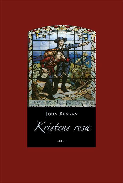 Kristens resa – Från denna världen till den kommande - Bunyan' John - Artos & Norma Bokförlag