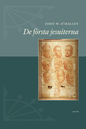 De första jesuiterna - O'Malley' John W. - Artos & Norma Bokförlag