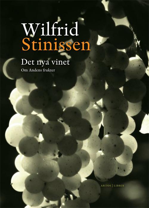 Det nya vinet – om Andens frukter - Stinissen' Wilfrid - Artos & Norma Bokförlag