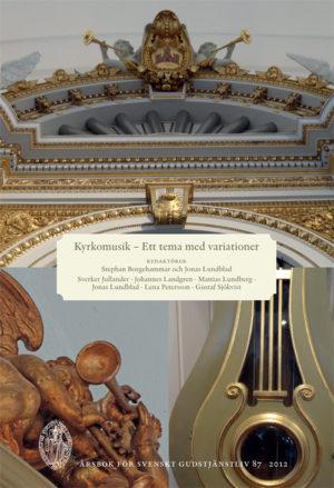 Kyrkomusik – Svenskt gudstjänstliv 2012 -  - Artos & Norma Bokförlag