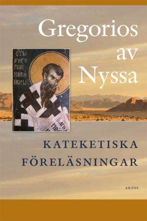 Kateketiska föreläsningar - Gregorius av Nyssa - Artos & Norma Bokförlag