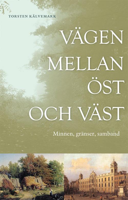 Vägen mellan öst och väst - Kälvemark' Torsten - Artos & Norma Bokförlag