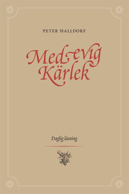 Med evig kärlek - Halldorf' Peter - Artos & Norma Bokförlag