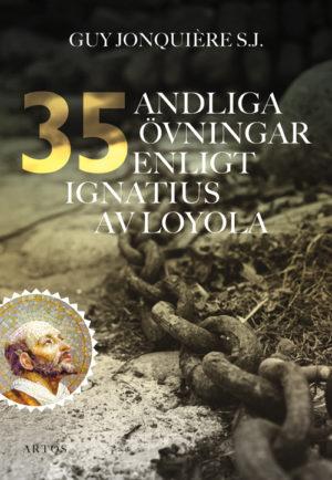 35 andliga övningar enligt Ignatius av Loyola - Jonquière SJ' Guy - Artos & Norma Bokförlag