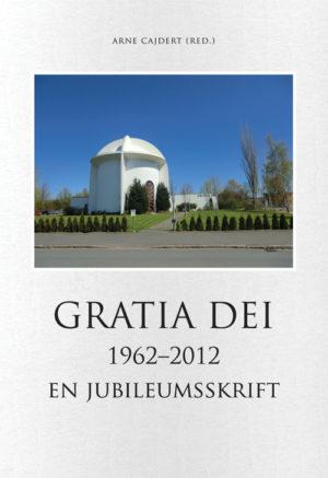 Gratia Dei - Cajdert' Arne (red.) - Artos & Norma Bokförlag