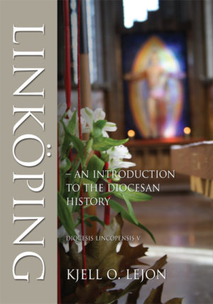 Linköping – an introduction to the diocesan history - Lejon' Kjell O. - Artos & Norma Bokförlag