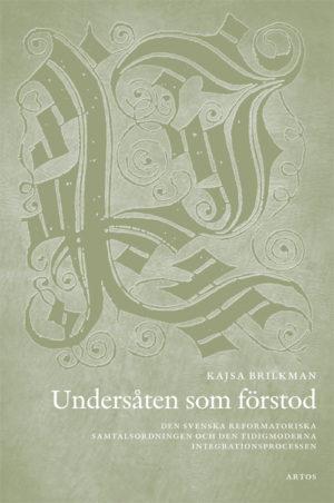 Undersåten som förstod - Brilkman' Kajsa - Artos & Norma Bokförlag