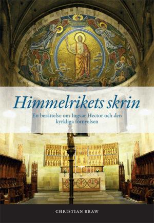 Himmelrikets skrin – En berättelse om Ingvar Hector och den kyrkliga förnyelsen - Braw' Christian - Artos & Norma Bokförlag