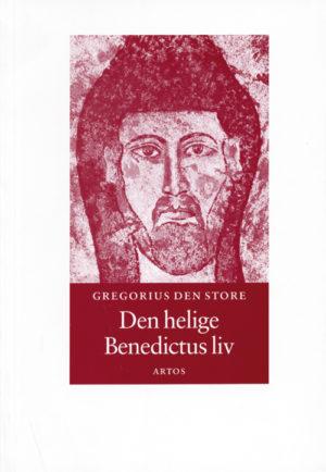 Den helige Benedictus liv - Gregorius den store - Artos & Norma Bokförlag