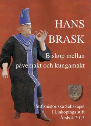 Hans Brask – biskop mellan påvemakt och kungamakt - Blomqvist' Christina (red.) - Artos & Norma Bokförlag