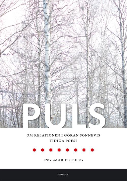 Puls. Om relationen i Göran Sonnevis tidiga poesi - Friberg' Ingemar - Artos & Norma Bokförlag