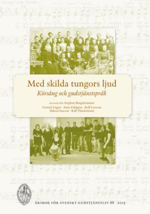 Med skilda tungors ljud – SVENSKT GUDSTJÄNSTLIV 2013 - Borgehammar' Stephan (red.) - Artos & Norma Bokförlag