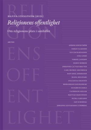 Religionens offentlighet. Om religionens - Stenström' Hanna (red.) - Artos & Norma Bokförlag