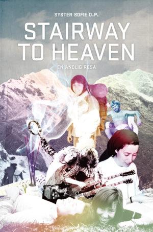 Stairway to heaven – en andlig resa - Syster Sofie O.P. - Artos & Norma Bokförlag