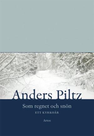 Som regnet och snön - Piltz' Anders - Artos & Norma Bokförlag
