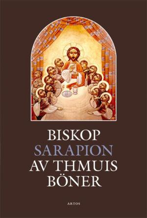 Biskop Sarapion av Thmuis böner -  - Artos & Norma Bokförlag