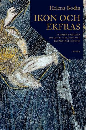 Ikon och ekfras - Bodin' Helena - Artos & Norma Bokförlag