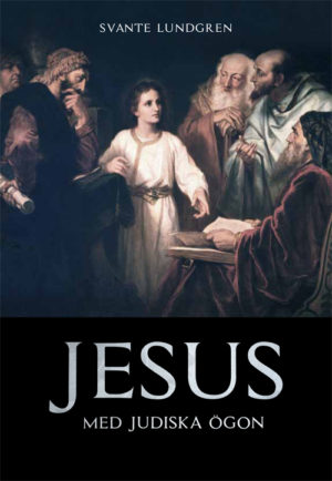 Jesus med judiska ögon - Lundgren' Svante - Artos & Norma Bokförlag