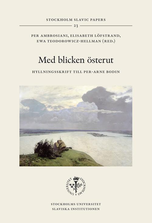 Med blicken österut – Hyllningsskrift till Per-Arne Bodin - Ambrosiani' Per (red.) - Artos & Norma Bokförlag