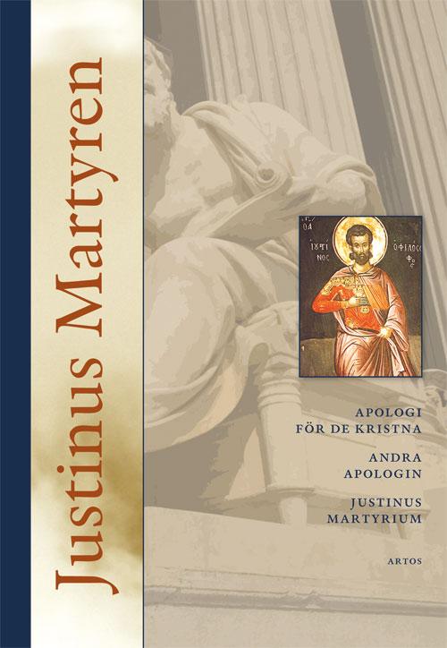 Apologierna och martyriet - Justinus martyren - Artos & Norma Bokförlag