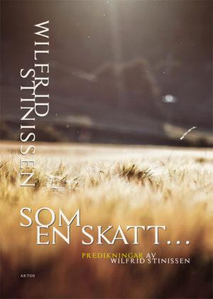 Som en Skatt - Predikningar av Wilfrid Stinissen - Stinissen' Wilfrid - Artos & Norma Bokförlag