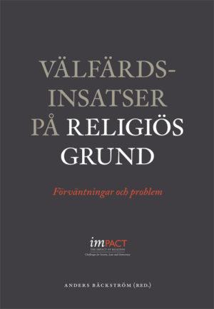 Välfärdsinsatser på religiös grund - Bäckström' Anders (red.) - Artos & Norma Bokförlag