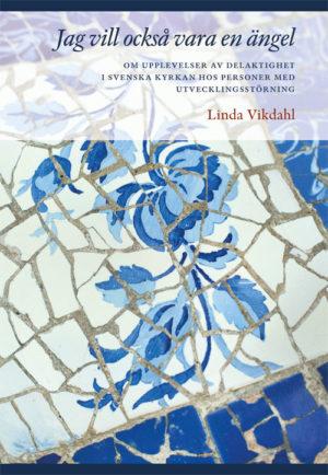 Jag vill också vara en ängel - Vikdahl' Linda - Artos & Norma Bokförlag