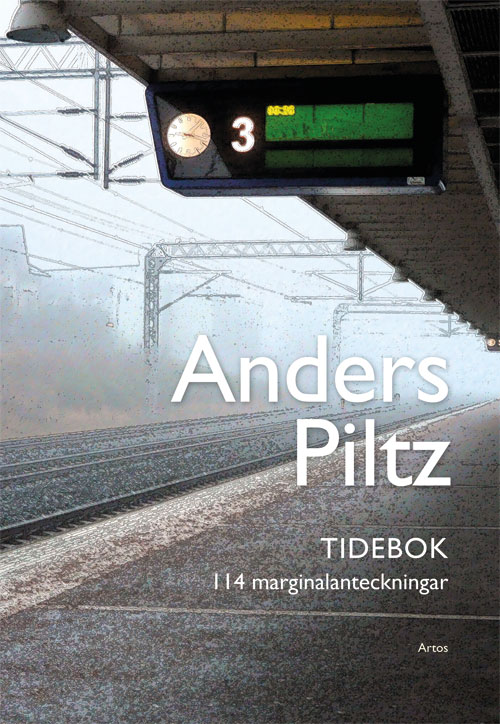 Tidebok - 114 marginalanteckningar - Piltz' Anders - Artos & Norma Bokförlag