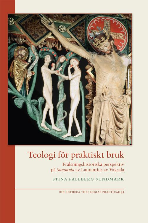 Teologi för praktiskt bruk - Fallberg Sundmark' Stina - Artos & Norma Bokförlag