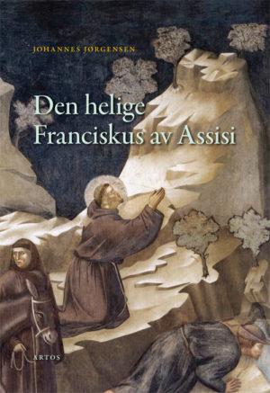 Den helige Franciskus av Assisi - Jørgensen' Johannes - Artos & Norma Bokförlag
